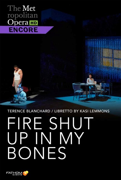 THE MET OPERA: FIRE SHUT UP IN MY BONES - ENCORE poster
